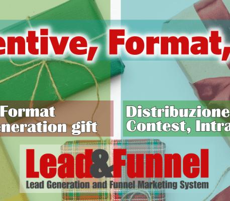 Incentive, Format e Fidelizzazione